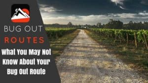 What You May Not Know About Your Bug Out Route