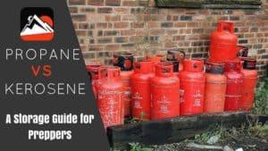 Propane vs. Kerosene: A Storage Guide for Preppers