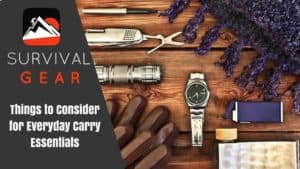 Things to Consider for Everyday Carry Essentials