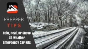 Rain, Heat, or Snow: All-Weather Emergency Car Kits