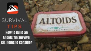 How to Build an Altoids Tin Survival Kit: Items to Consider