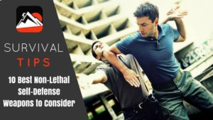10 Best Non-Lethal Self-Defense Weapons to Consider