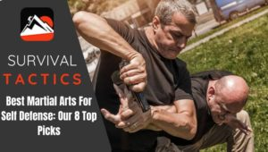 Best Martial Arts For Self-Defense: Our 8 Top Picks
