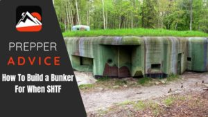 How To Build a Bunker For When SHTF